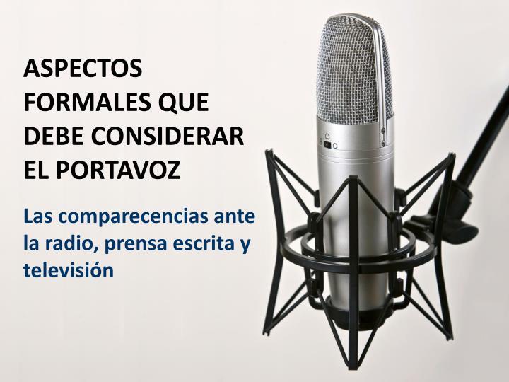 ASPECTOS FORMALES QUE DEBE CONSIDERAR EL PORTAVOZ