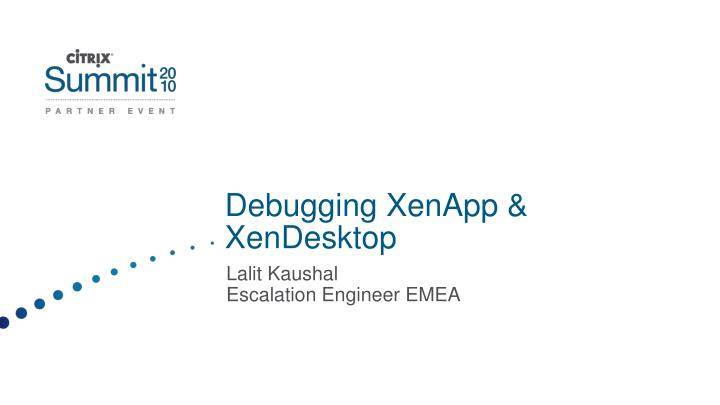 Debugging xenapp xendesktop