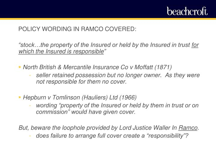 POLICY WORDING IN RAMCO COVERED: