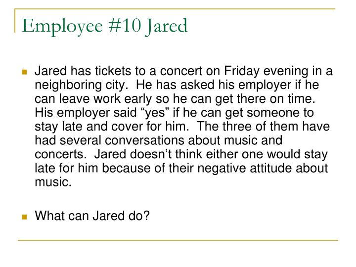 Employee #10 Jared