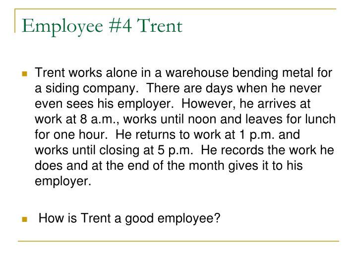 Employee #4 Trent