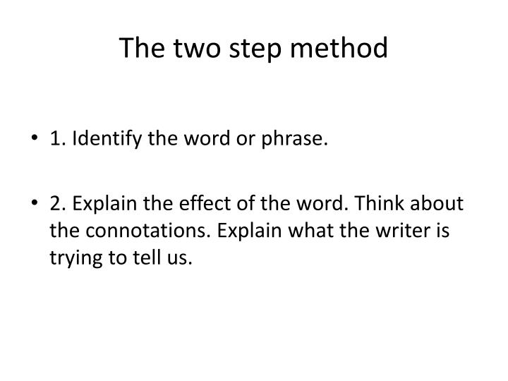 The two step method
