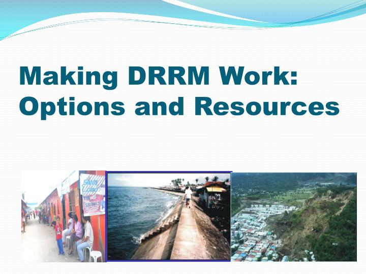 Making DRRM Work: