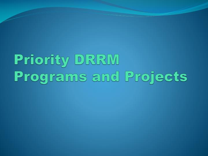 Priority DRRM Programs and Projects