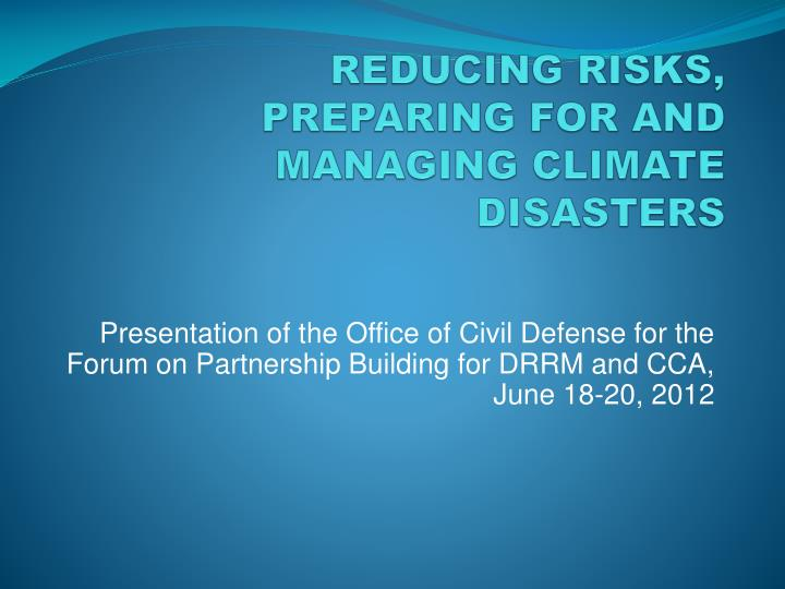 Reducing risks preparing for and managing climate disasters