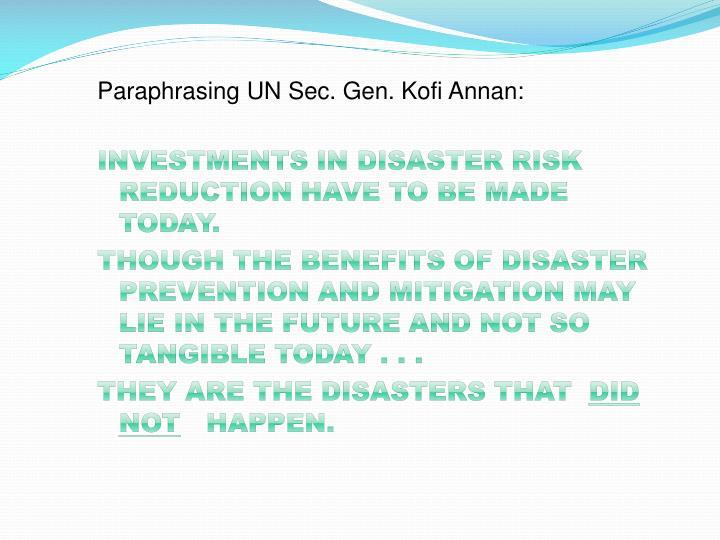 Paraphrasing UN Sec. Gen. Kofi Annan: