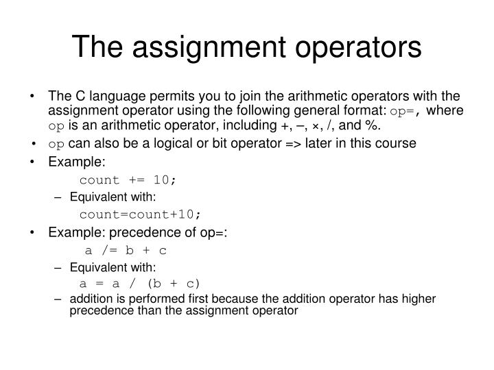The assignment operators