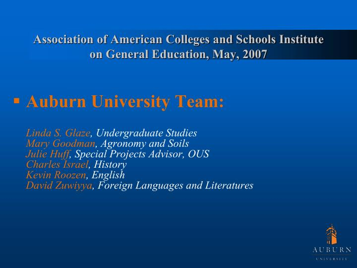 Association of American Colleges and Schools Institute on General Education, May, 2007