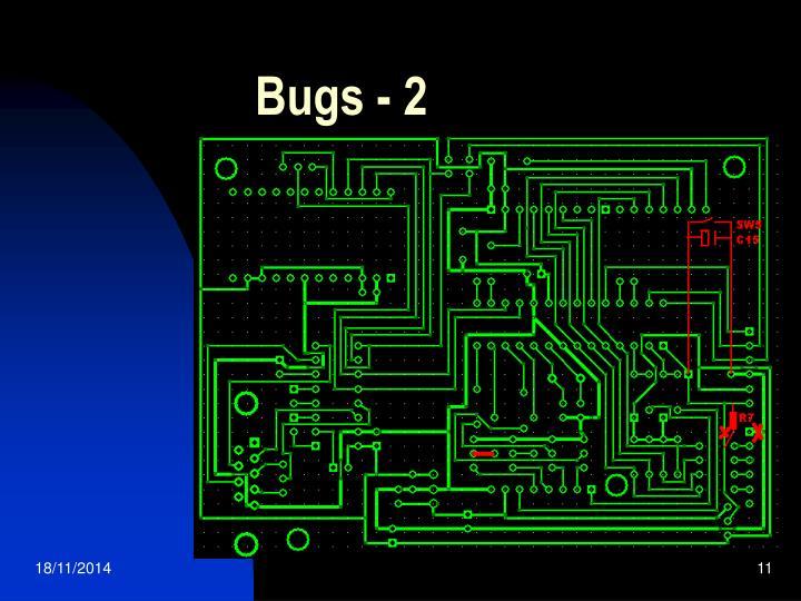 Bugs - 2