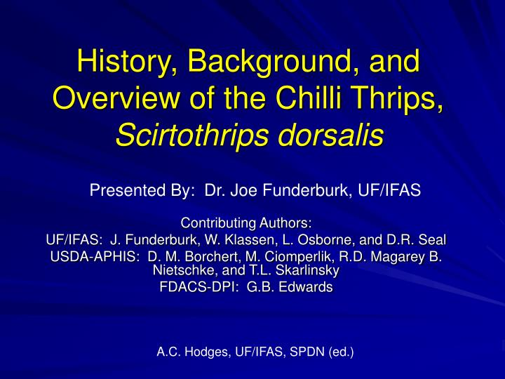 History background and overview of the chilli thrips scirtothrips dorsalis