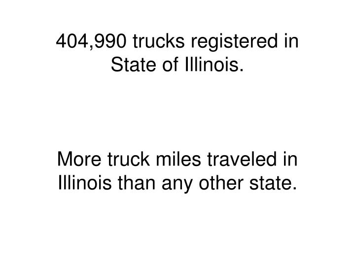 404,990 trucks registered in State of Illinois.
