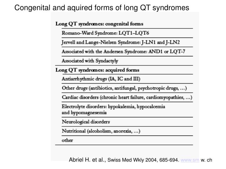 Congenital and aquired forms of long QT syndromes