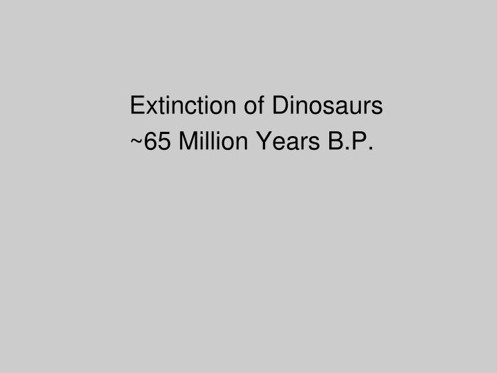 Extinction of Dinosaurs