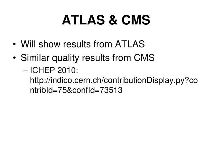 ATLAS & CMS