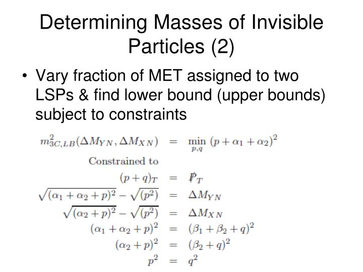 Determining Masses of Invisible Particles (2)
