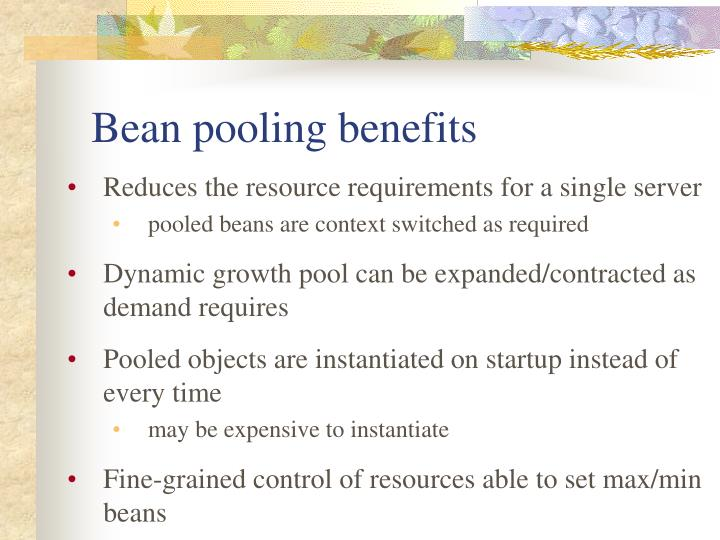 Bean pooling benefits