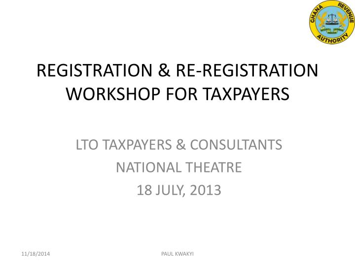 Registration re registration workshop for taxpayers