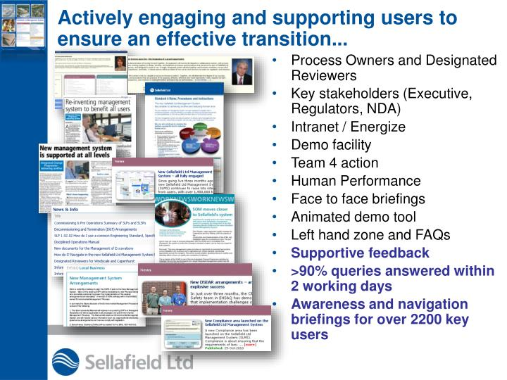 Actively engaging and supporting users to ensure an effective transition...