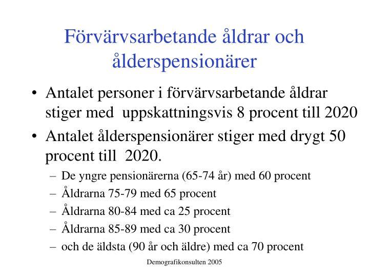Förvärvsarbetande åldrar och ålderspensionärer
