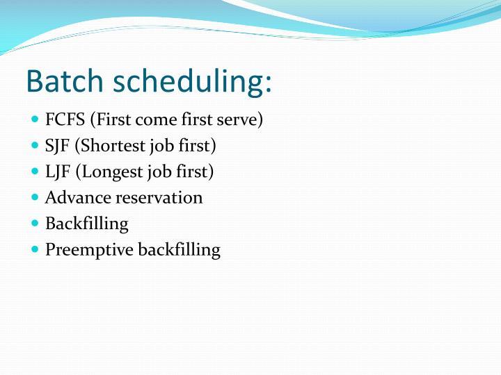 Batch scheduling: