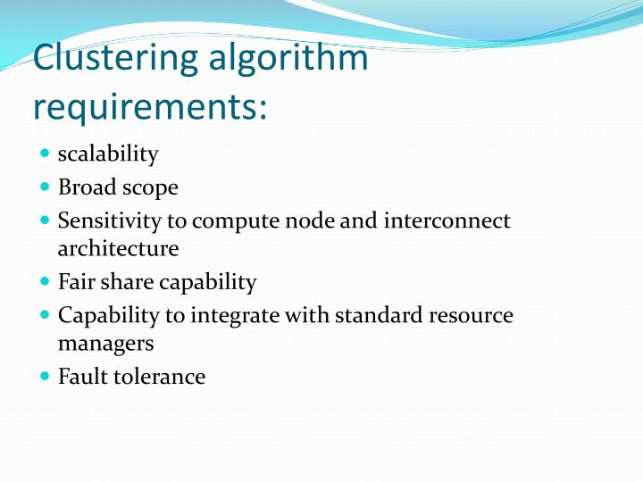 Clustering algorithm requirements: