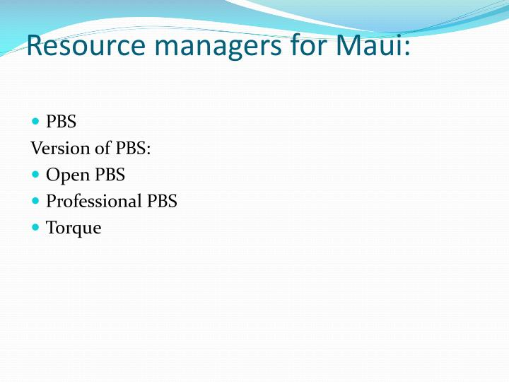 Resource managers for Maui: