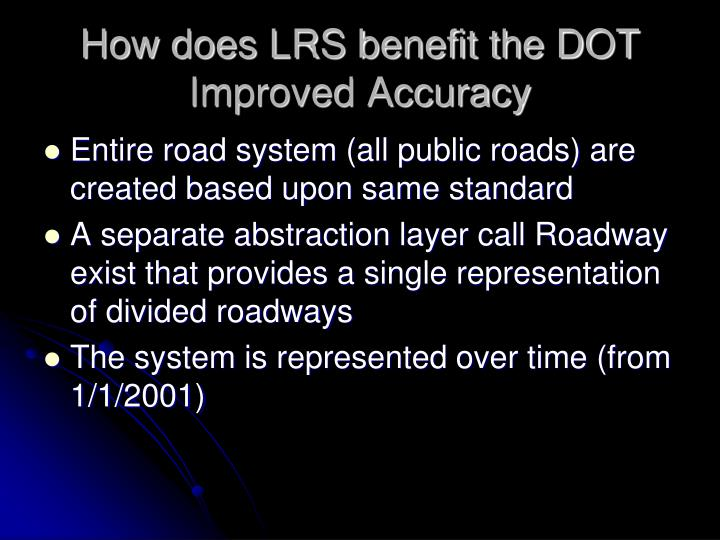How does LRS benefit the DOT