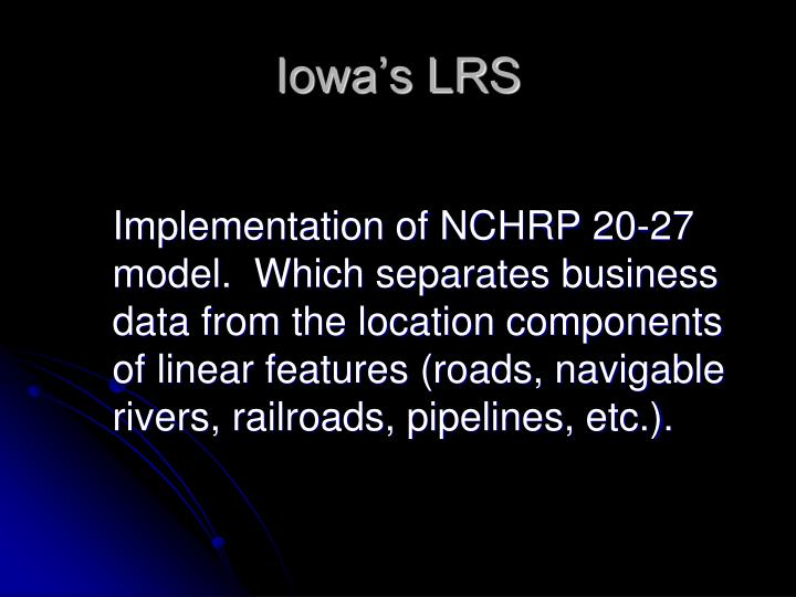 Implementation of NCHRP 20-27 model.  Which separates business data from the location components of linear features (roads, navigable rivers, railroads, pipelines, etc.).