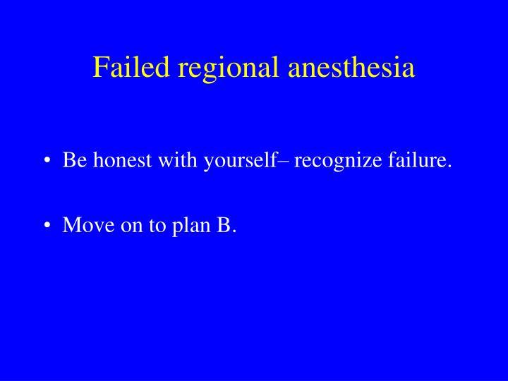 Failed regional anesthesia
