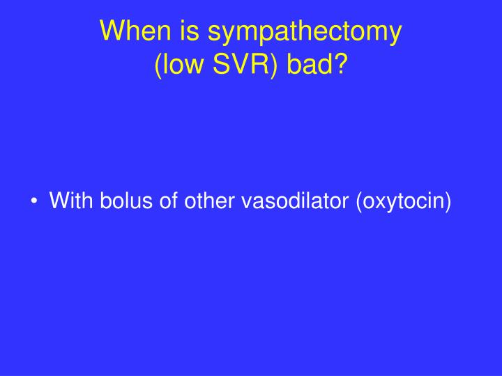 When is sympathectomy