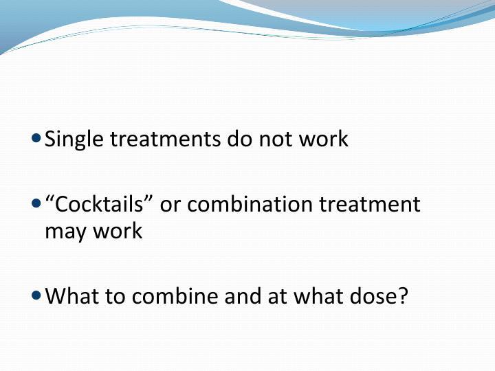 Single treatments do not work