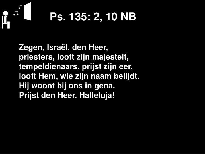 Ps. 135: 2, 10 NB