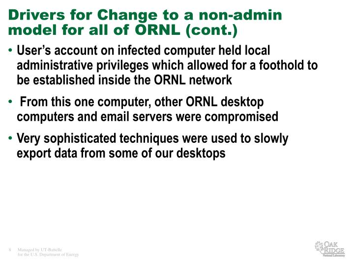 Drivers for Change to a non-admin model for all of ORNL (cont.)