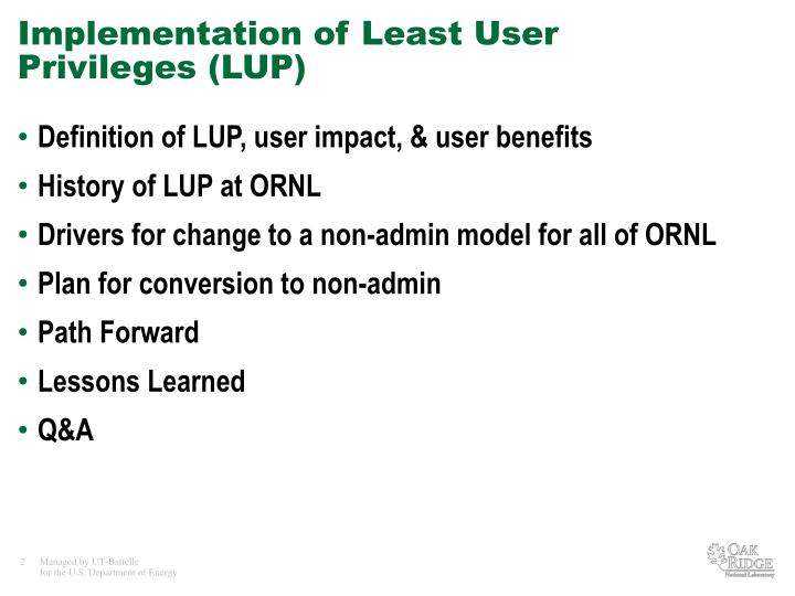 Implementation of Least User Privileges (LUP)