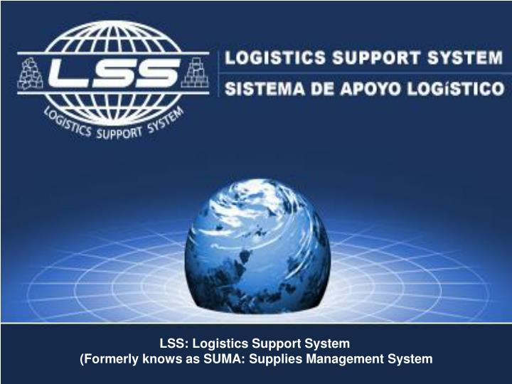 LSS: Logistics Support System