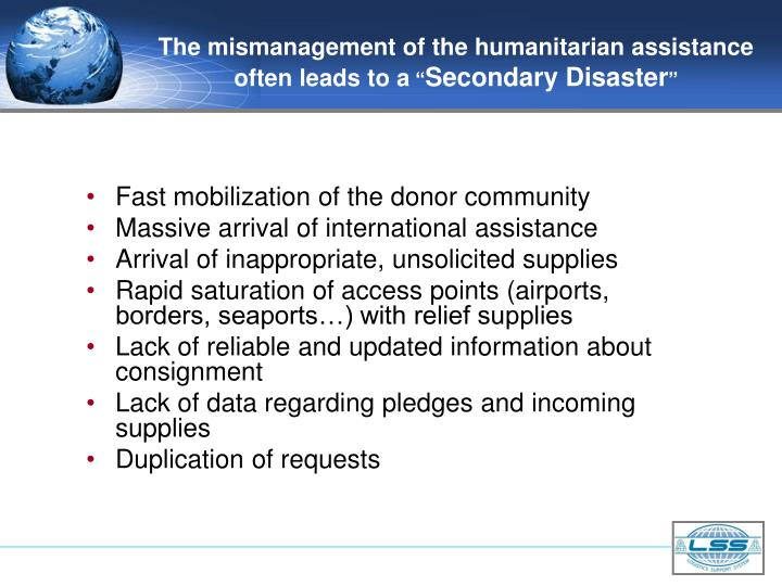 The mismanagement of the humanitarian assistance often leads to a secondary disaster