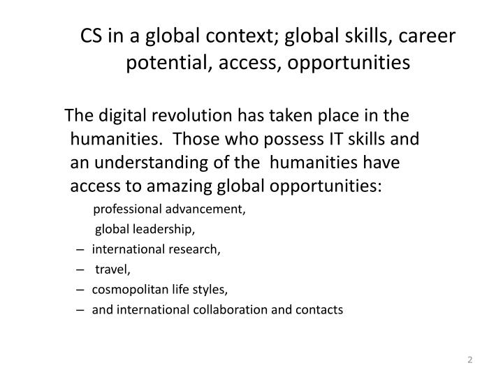 CS in a global context; global skills, career potential, access, opportunities