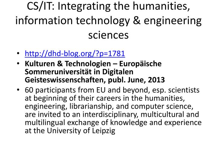 Cs it integrating the humanities information technology engineering sciences