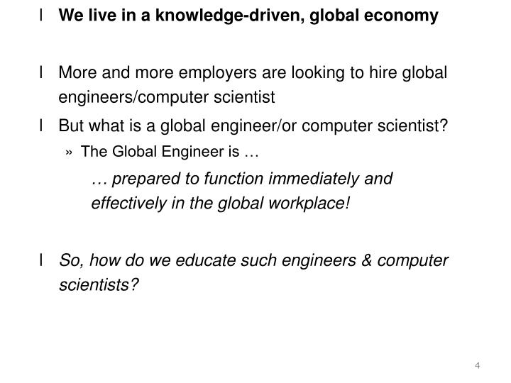 We live in a knowledge-driven, global economy