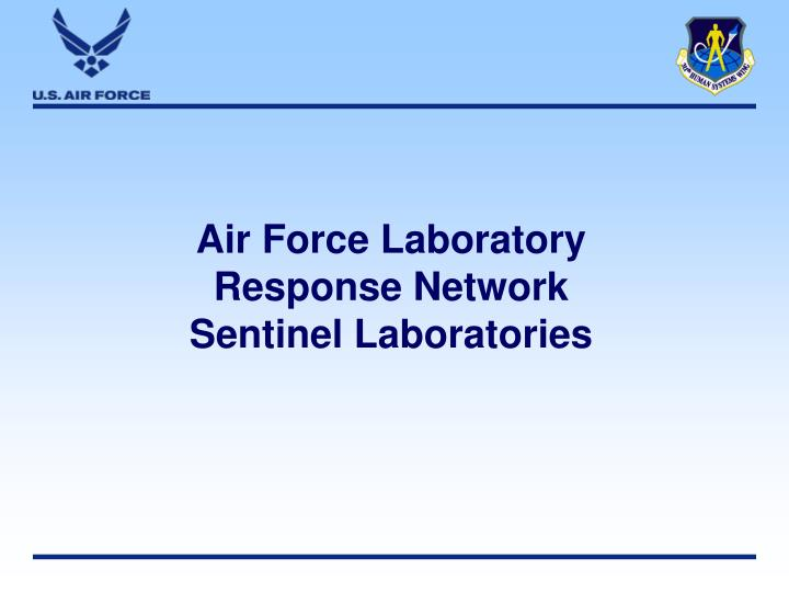 Air Force Laboratory Response Network Sentinel Laboratories