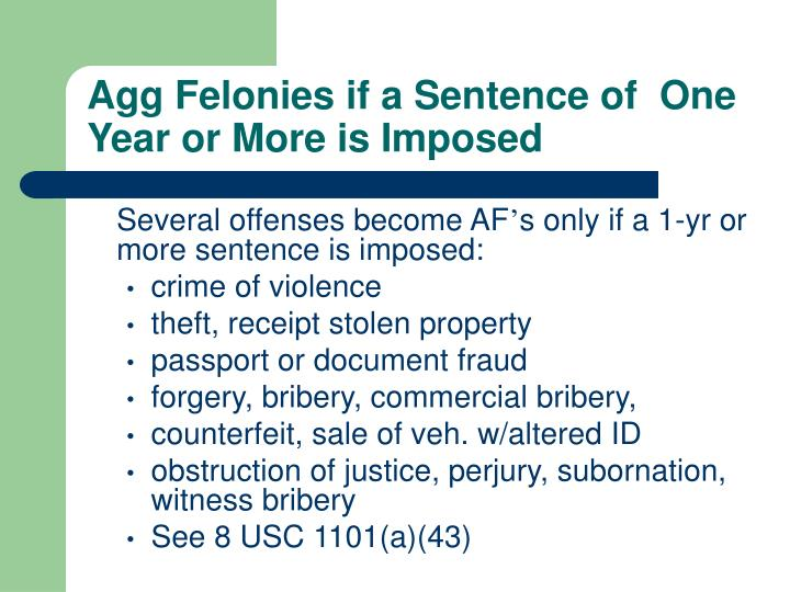 Agg Felonies if a Sentence of  One Year or More is Imposed