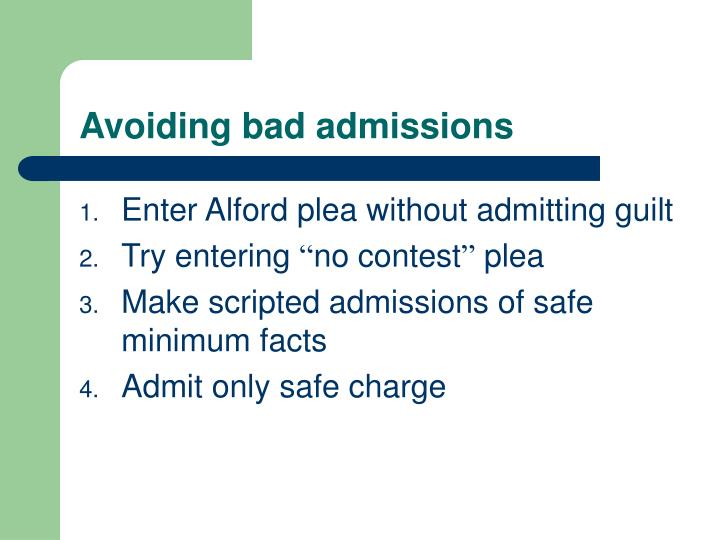 Avoiding bad admissions