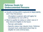 defense goals for undocumented persons
