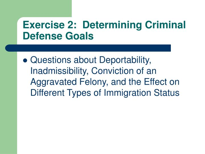 Exercise 2:  Determining Criminal Defense Goals