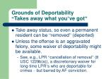 grounds of deportability takes away what you ve got