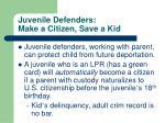juvenile defenders make a citizen save a kid