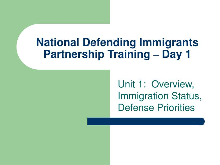 National defending immigrants partnership training day 1