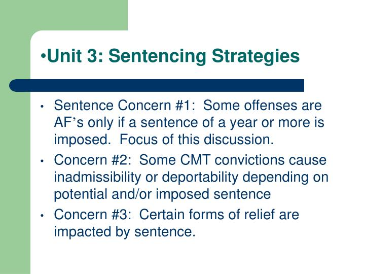 Unit 3: Sentencing Strategies
