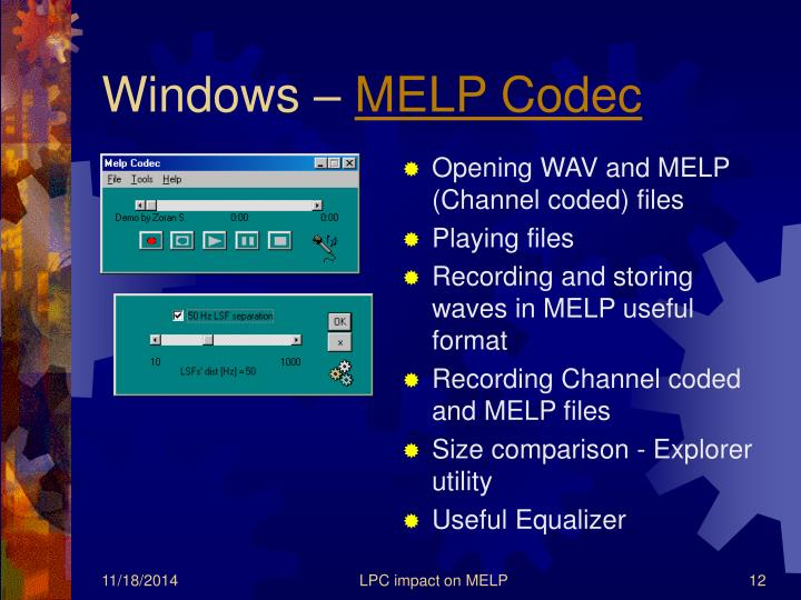 Opening WAV and MELP (Channel coded) files
