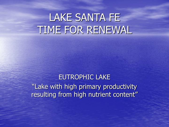 Lake santa fe time for renewal